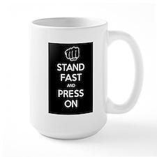 Stand Fast and Press On Mug