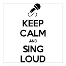 "Keep Calm and Sing Loud Square Car Magnet 3"" x 3"""