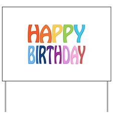 happy birthday - happy Yard Sign