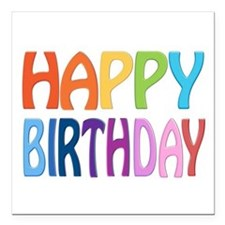 "happy birthday - happy Square Car Magnet 3"" x 3"""