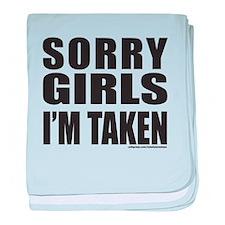 SORRY GIRLS I'M TAKEN baby blanket