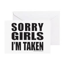 SORRY GIRLS I'M TAKEN Greeting Card