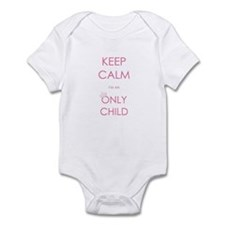 Keep Calm I'm An Only Child Infant Bodysuit