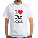 I Love Far Rock Shirt