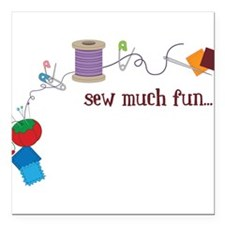 "Sew Much Fun Square Car Magnet 3"" x 3"""