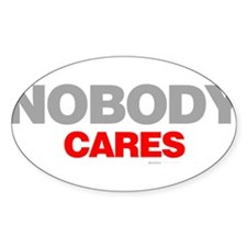 Nobody Cares Decal
