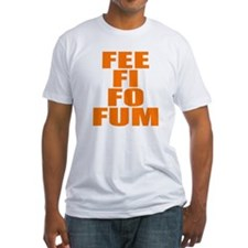 FEE FI FO FUM Shirt