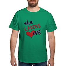The ladies love me T-Shirt