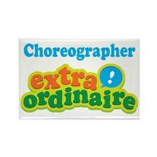 Choreographer Extraordinaire Rectangle Magnet