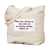 Mom, Mommy, Ma Tote Bag
