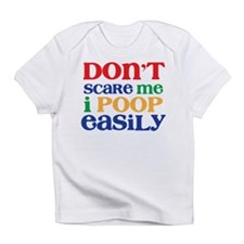 Don't Scare Me. I Poop Easily. Infant T-Shirt