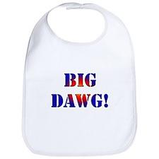 Big Dawg! Bib