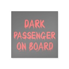 "Dark Passenger On Board Square Sticker 3"" x 3"""