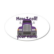Personalized How I Roll Trucker 35x21 Oval Wall De