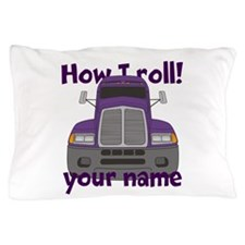 Personalized How I Roll Trucker Pillow Case