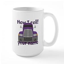 Personalized How I Roll Trucker Mug