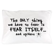 Fear itself and spiders Pillow Case