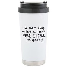 Fear itself and spiders Travel Mug