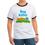 Bug Killer Extraordinaire T