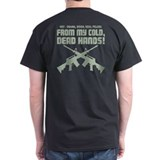 From My Cold Dead Hands! T-Shirt