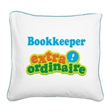 Bookkeeper Extraordinaire Square Canvas Pillow