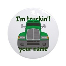 Personalized Im Truckin Ornament (Round)