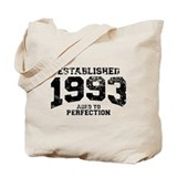 Established 1993 - Aged to perfection Tote Bag
