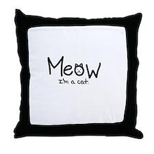 Meow i'm a cat Throw Pillow