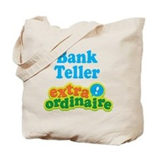 Bank Teller Extraordinaire Tote Bag