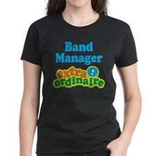 Band Manager Extraordinaire Tee