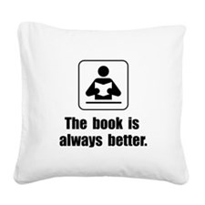 Book Is Better Square Canvas Pillow
