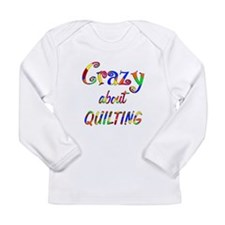 Crazy About Quilting Long Sleeve Infant T-Shirt