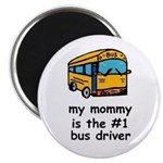 MY MOMMY IS THE #1BUS DRIVER Magnet