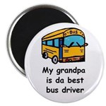 MY GRANDPA IS DA BEST BUS DRIVER Magnet
