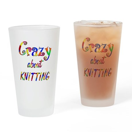 Crazy About Knitting Drinking Glass