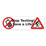 Stop Texting! Save a Cyclist! Bumper Sticker