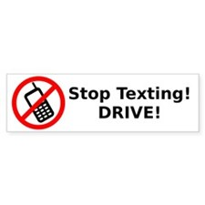 Stop Texting! DRIVE! Bumper Sticker