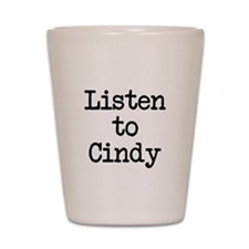 Listen to Cindy Shot Glass