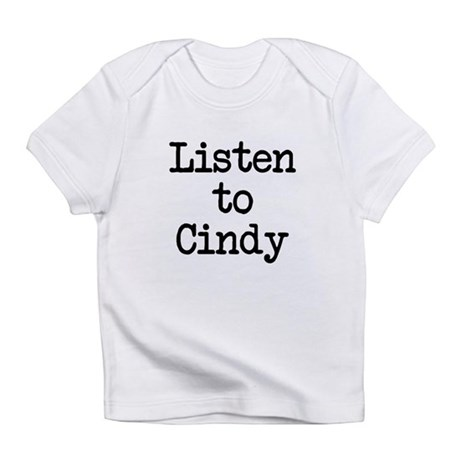 Listen to Cindy Infant T-Shirt