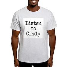 Listen to Cindy T-Shirt