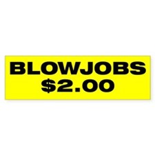 Blowjobs $2.00 Bumper Bumper Bumper Sticker