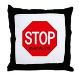Stop Madalyn Throw Pillow