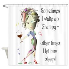 Sometimes I wake up Grumpy Shower Curtain