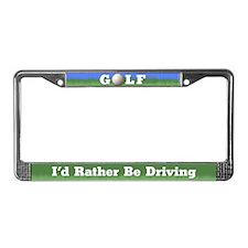 Golf-I'd Rather Be Driving License Plate Frame