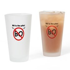 BO is the pits. Drinking Glass