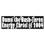 Dump Bush-Enron Bumper Sticker