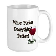 WINE MAKES EVERYTHING BETTER Mug