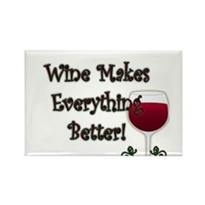 WINE MAKES EVERYTHING BETTER Rectangle Magnet