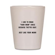 Your Mom Joke Shot Glass