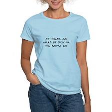 Dream Job Driving Karma Bu T-Shirt